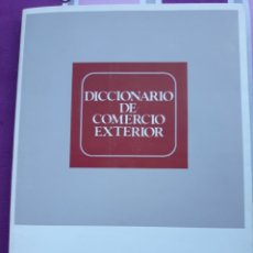 Diccionarios de segunda mano: DICCIONARIO DE COMERCIO EXTERIOR. Lote 172834937