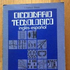 Diccionarios de segunda mano: DICCIONARIO TECNOLOGICO, DE ELECTRICIDAD, ELECTROLOGIA, TELECOMUNICACION, INGLES ESPAÑOL, F, IBEAS. Lote 172835262