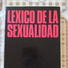 Diccionarios de segunda mano: LÉXICO DE LA SEXUALIDAD - MARTIN GOLDSTEIN / WILL MCBRIDE - 1ª EDICIÓN JUNIO 1981. Lote 173152539