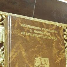 Diccionarios de segunda mano: DICCIONARIO HERALDICO Y NOBILIARIO DE LOS REYNOS DE ESPAÑA.. Lote 173203494