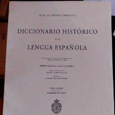 Diccionarios de segunda mano: REAL ACADEMIA ESPAÑOLA. DICCIONARIO HISTORICO DE LA LENGUA ESPAÑOLA. PROYECTADO Y DIRIGIDO INICIALME. Lote 173728938