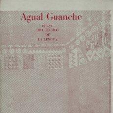 Diccionarios de segunda mano: FRANCISCO ANTONIO OSSORIO ACEVEDO-AGUAL GUANCHE:BREVE DICCIONARIO DE LA LENGUA.TAGALA EDICIONES.1985. Lote 174091618