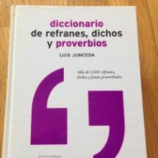 Diccionarios de segunda mano: DICCIONARIO DE REFRANES, DICHOS Y PROVERBIOS, LUIS JUNCEDA. Lote 174528827
