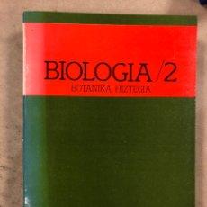 Diccionarios de segunda mano: BIOLOGIA /2 BOTANIKA HIZTEGIA ONDDO ETA LANDAREEN MORFOLOGIA. U.ZE.I. ELKAR 1986. EUSKARAZ.ILUSTRADO. Lote 174588732