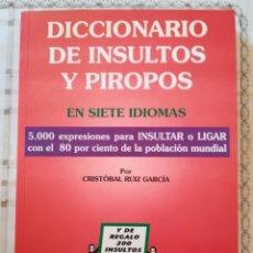 Diccionarios de segunda mano: DICCIONARIO DE INSULTOS Y PIROPOS EN SIETE IDIOMAS - CRISTÓBAL RUIZ GARCÍA. Lote 175015497