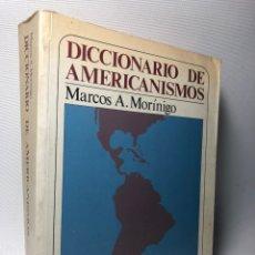 Livres d'occasion: DICCIONARIO DE AMERICANISMOS ···MARCOS A. MORINIGO ·· EDIT. MUCHNIK EDITORES. Lote 175276602