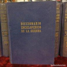 Diccionarios de segunda mano: DICCIONARIO ENCICLOPÉDICO DE LA GUERRA.. Lote 175397058