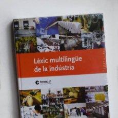 Libri di seconda mano: LÈXIC MULTILINGÜE DE LA INDÚSTRIA - TERMCAT - (EXEMPLAR PRECINTAT). Lote 175703622