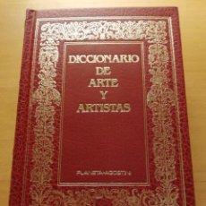 Diccionarios de segunda mano: DICCIONARIO DE ARTE Y ARTISTAS (PLANETA - AGOSTINI). Lote 176659199