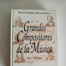 Diccionarios de segunda mano: DICCIONARIO BIOGRAFICO DE LOS GRANDES COMPOSITORES DE LA MUSICA, MARC HONEGGER, BBVA ESPASA CALPE. Lote 176750778
