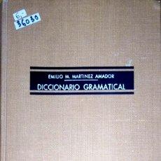 Diccionarios de segunda mano: 36030 - DICCIONARIO GRAMATICAL - POR EMILIO M. MARTINEZ AMADOR - ED. RAMON SOPENA - AÑO 1954. Lote 177337689