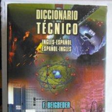 Diccionarios de segunda mano: DICCIONARIO TECNICO INGLES ESPAÑOL, ESPAÑOL INGLES. F. BEIGBEDER. DIAZ DE SANTOS. 1996. DEBIBL. Lote 178028382