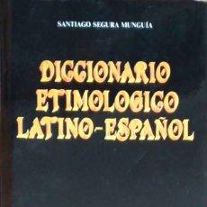 Libri di seconda mano: DICCIONARIO ETIMOLÓGICO LATINO-ESPAÑOL. SANTIAGO SEGURA MUNGÍA. ANAYA. 1A EDICIÓN. 1985.. Lote 266875594