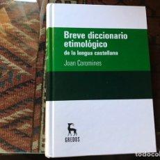 Diccionarios de segunda mano: BREVE DICCIONARIO ETIMOLÓGICO DE LA LENGUA ESPAÑOLA. JOAN COROMINAS. COMO NUEVO. Lote 178991961