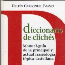 Diccionarios de segunda mano: DICCIONARIO DE CLICHES. DELFÍN CARBONELL BASSET. EDITORIAL: SERBAL, 2006.. Lote 179126856
