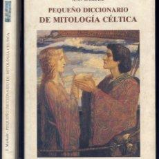 Diccionarios de segunda mano: MARKALE, JEAN. PEQUEÑO DICCIONARIO DE MITOLOGÍA CÉLTICA. 1993.. Lote 179137521