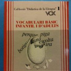 Libri di seconda mano: VOCABULARI BÀSIC INFANTIL I D'ADULTS. ASSESSORIA DE DIDÀCTICA DEL CATALÀ. EDICIONS BIBLOGRAF. Lote 180118858