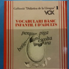 Diccionarios de segunda mano: VOCABULARI BÀSIC INFANTIL I D'ADULTS. ASSESSORIA DE DIDÀCTICA DEL CATALÀ. EDICIONS BIBLOGRAF. Lote 180119265