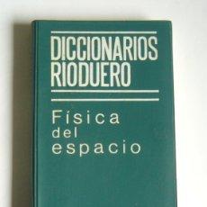 Diccionarios de segunda mano: FISICA DEL ESPACIO - DICCIONARIOS RIODUERO - WALTER STROB. Lote 180421298