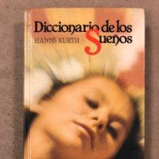 Diccionarios de segunda mano: DICCIONARIOS DE LOS SUEÑOS. HANNS KURTH. CÍRCULO DE LECTORES 1982. 295 PÁGINAS. TAPA DURA.. Lote 191686225