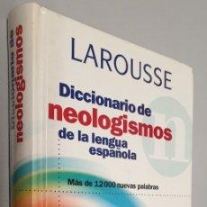 Diccionarios de segunda mano: DICCIONARIO DE NEOLOGISMOS DE LA LENGUA ESPAÑOLA / LAROUSSE 1998. Lote 180839955