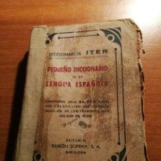 Diccionarios de segunda mano: PEQUEÑO DICCIONARIO DE LA LENGUA ESPAÑOLA ITER. Lote 180851370