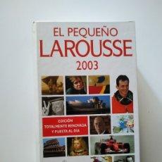 Diccionarios de segunda mano: EL PEQUEÑO LAROUSSE 2003, 1823 PAGINAS, TAPA DURA. Lote 180884916