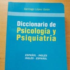 Diccionarios de segunda mano: DICCIONARIO DE PSICOLOGÍA Y PSIQUIATRÍA (SANTIAGO LÓPEZ GALÁN). Lote 180902347
