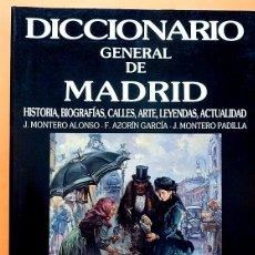 Diccionarios de segunda mano: DICCIONARIO GENERAL DE MADRID - J.MONTERO ALONSO, F.AZORÍN, J. MONTERO PADILLA - 1990 - COMO NUEVO. Lote 181440202