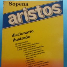 Diccionarios de segunda mano: ARISTOS. DICCIONARIO ILUSTRADO LENGUA ESPAÑOLA. NUEVA EDICIÓN ILUSTRADA. EDITORIAL RAMON SOPENA. Lote 182160165