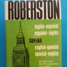 Diccionarios de segunda mano: ROBERSTON. DICCIONARIO INGLÉS-ESPAÑOL. ESPAÑOL-INGLÉS. EDITORIAL SOPENA. Lote 182167597