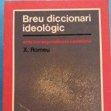 Diccionarios de segunda mano: BREU DICCIONARI IDEOLÒGIC AMB CORRESPONDÈNCIA CASTELLANA. X. ROMEU. EDITORIAL TEIDE. Lote 182279096