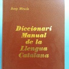Livros em segunda mão: DICCIONARI MANUAL ORTOGRÁFIC DE LA LLENGUA CATALANA. JOSEP MIRACLE. DICCIONARIS CATALONIA. Lote 182282295