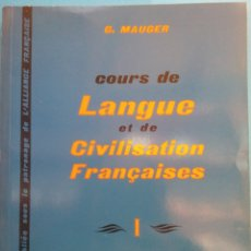 Libri di seconda mano: COURS DE LANGUE ET DE CIVILISATION FRANÇAISES I. G. MAUGER. LIBRAIRIE HACHETTE. Lote 182380613