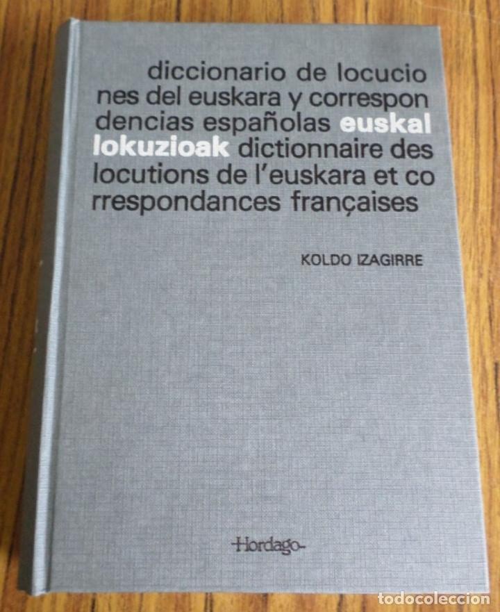 DICCIONARIO DE LOCUCIONES DEL EUSKERA Y CORRESPONDENCIAS ESPAÑOLAS EUSKAL LOKUZIOAL DICTIONNAIRE DES (Libros de Segunda Mano - Diccionarios)