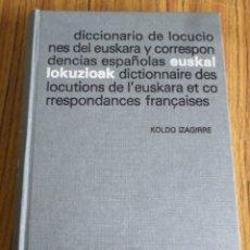 Libri di seconda mano: DICCIONARIO DE LOCUCIONES DEL EUSKERA Y CORRESPONDENCIAS ESPAÑOLAS EUSKAL LOKUZIOAL DICTIONNAIRE DES. Lote 182623655