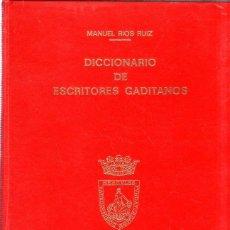 Diccionarios de segunda mano: DICCIONARO DE ESCRITORES GADITANOS. MANUEL RIOS RUIZ. 1973.. Lote 183083920