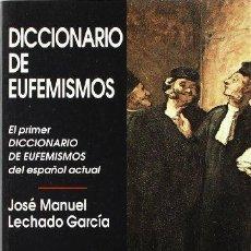 Libri di seconda mano: DICCIONARIO DE EUFEMISMOS Y DE EXPRESIONES EUFEMÍSTICAS ACTUALES - JOSÉ MANUEL LECHADO GARCÍA. Lote 183487247