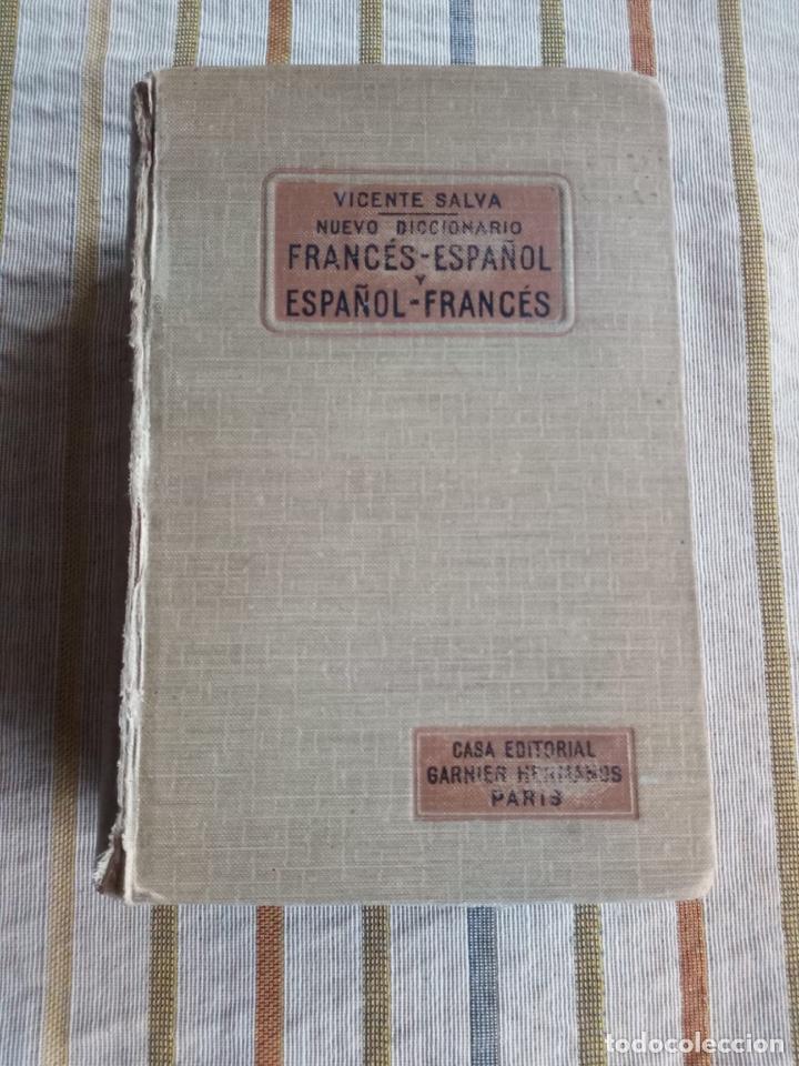 NUEVO DICCIONARIO DE VICENTE SALVA FRANCES ESPAÑOL CASA EDITORIAL GARNIER HERMANOS PARIS (Libros de Segunda Mano - Diccionarios)