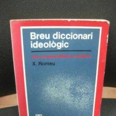 Diccionarios de segunda mano: BREU DICCIONARI IDEOLOGIC. AMB CORRESPONDENCIA CASTELLANA., XAVIER ROMEU. TEIDE 1976. . Lote 183689728