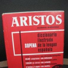 Diccionarios de segunda mano: ARISTOS. SOPENA. DICCIONARIO ILUSTRADO DE LA LENGUA ESPAÑOLA. 1973.. Lote 183920167