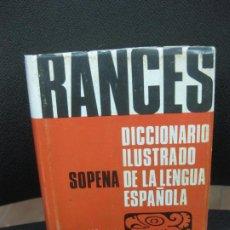 Diccionarios de segunda mano: RANCES SOPENA. DICCIONARIO ILUSTRADO DE LA LENGUA ESPAÑOLA. 1973.. Lote 183920442