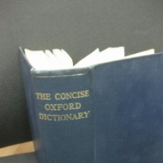 Diccionarios de segunda mano: THE CONCISE OXFORD DICTIONARY. OXFORD 1954.. Lote 183923257