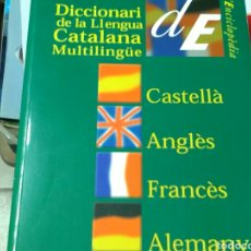 Diccionarios de segunda mano: DICCIONARI DE LA LLENGUA CATALANA MULTILINGÜE (CATALÀ -CASTELLÀ-ANGLÈS -FRANCÈS - ALEMANY . ENC.CAT.. Lote 184766310
