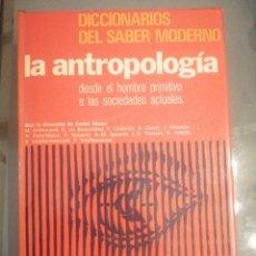 Libri di seconda mano: LA ANTROPOLOGÍA DESDE EL HOMBRE PRIMITIVO HASTA LAS SOCIEDADES ACTUALES. Lote 184793596