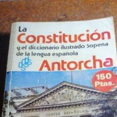 Diccionarios de segunda mano: ANTIGUO LIBRO 1979 LA CONSTITUCIÓN Y EL DICCIONARIO ILUSTRADO SOPENA DE LA LENGUA ESPAÑOLA ANTORCHA. Lote 184798657