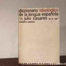 Diccionarios de segunda mano: DICCIONARIO IDEOLÓGICO DE LA LENGUA ESPAÑOLA. JULIO CASARES. REAL ACADÉMIA ESPAÑOLA. GUSTAVO GILI. Lote 185897080