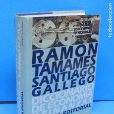 Diccionarios de segunda mano: DICCIONARIO DE ECONOMÍA Y FINANZAS.-RAMÓN TAMAMES. SANTIAGO GALLEGO . Lote 186165036