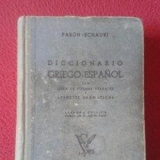 Diccionarios de segunda mano: LIBRO DICCIONARIO PABÓN - ECHAURI GRIEGO ESPAÑOL 1944 EDICIONES SPES VER FOTOS Y DESCRIPCIÓN 602 PAG. Lote 186207960