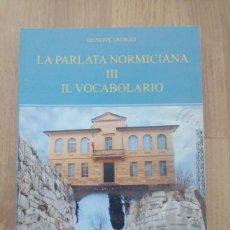 Diccionarios de segunda mano: LA PARLATA NORMICIANA, III. IL VOCABOLARIO. Lote 189108751